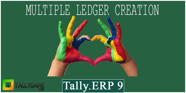 How to create multiple ledger in tally erp 9