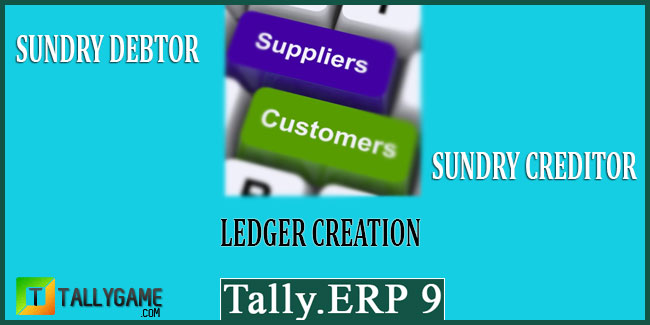 Create party ledger or Sundry debtors and creditors ledger in tally