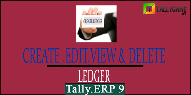 How to create, view, alter& delete Ledger in tally