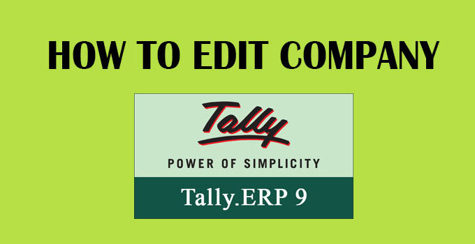 How to edit/alter a company in tally?
