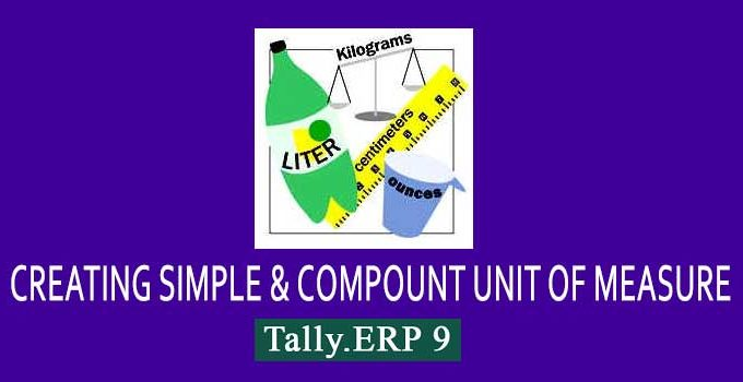 How to create simple unit & compound unit in tally erp 9?
