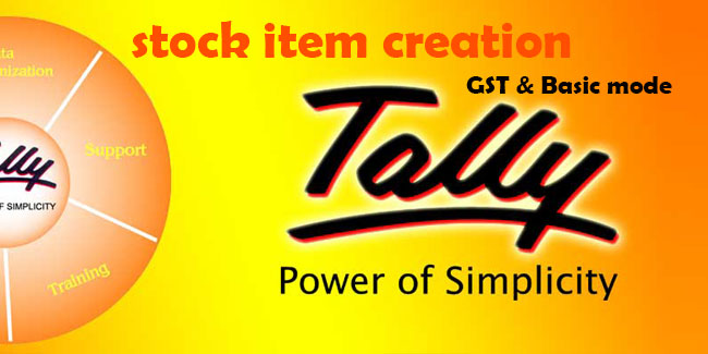 Stock item creation in tally basic & with GST
