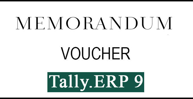 How to use memorandum vouchers in Tally ERP 9?