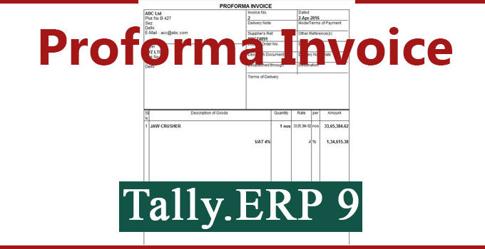 How to create Proforma Invoice in Tally ERP 9