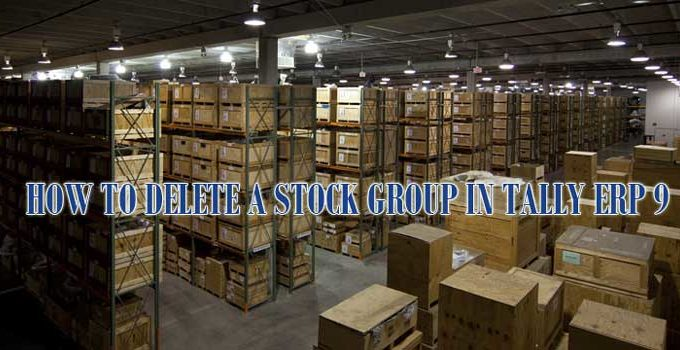 How to delete a stock group in Tally ERP 9