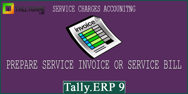 Service charges Invoice or bill creation & Format in Tally ERP 9