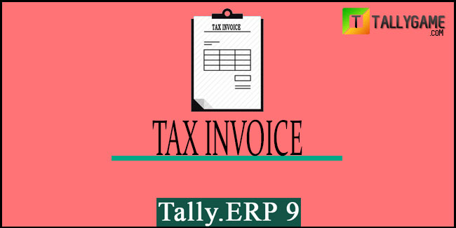 How to Prepare Tax Invoice in Tally ERP 9