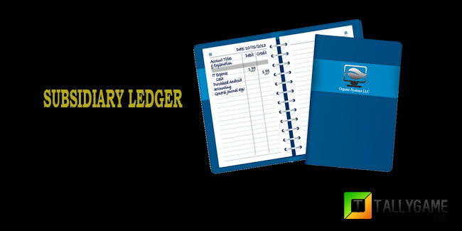 What is subsidiary ledgers?