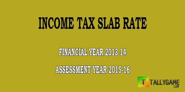 Income Tax Slab rate For FY-2013-14 & AY 2014-15
