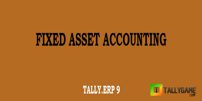 Fixed assets purchase entry in tally erp 9 with gst