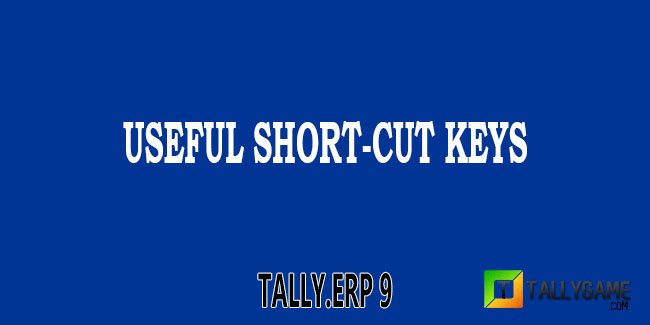 Most useful short cut keys in tally erp 9