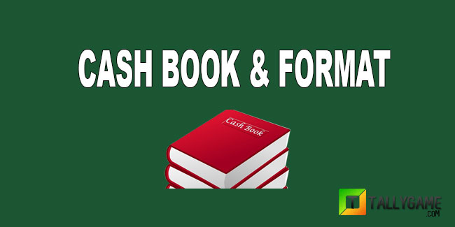 What is cash book? format of a cash book.