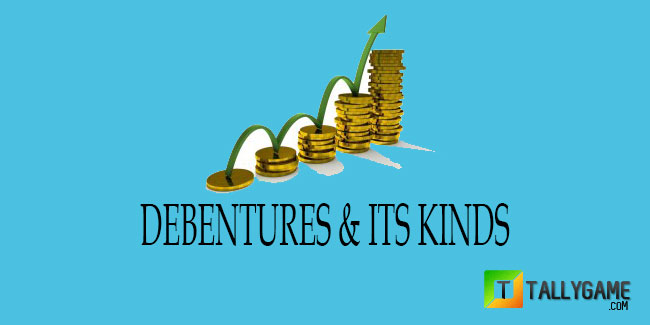 Definition of Debenture & Kinds of debentures