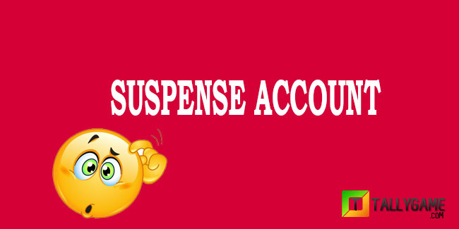What is a suspense account ? Example of Suspense Account.