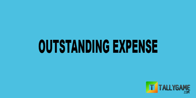 Outstanding Expense & Journal entries