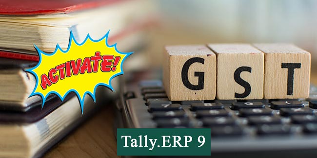 How to activate GST in Tally ERP 9 ?