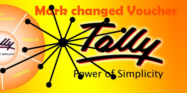 Use of Mark changed Vouchers in tally erp 9,